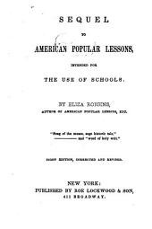 Sequel to American Popular Lessons: Intended for the Use of Schools ...