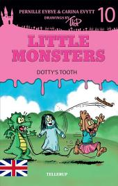 Little Monsters #10: Dotty's Tooth