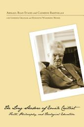 The Long Shadow of Emile Cailliet: Faith, Philosophy, and Theological Education