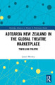 Aotearoa New Zealand in the Global Theatre Marketplace