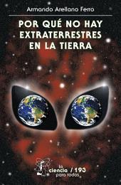 Porqué no hay extraterrestres en la Tierra