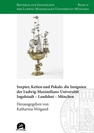 Szepter  Ketten und Pokale  die Insignien der Ludwig Maximilians Universit  t Ingolstadt     Landshut     M  nchen PDF
