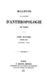 Bulletins de la Société d'Anthropologie de Paris: Volume2;Volume8