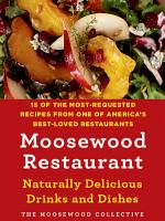 Moosewood Restaurant Naturally Delicious Drinks and Dishes PDF