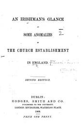 An Irishman's glance at some anomalies in the Church Establishment in England. Second edition