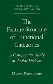 The Feature Structure of Functional Categories: A Comparative Study of Arabic Dialects
