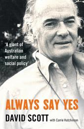 Always Say Yes: A giant of Australian social policy