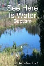 See Here Is Water