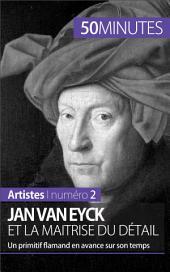Jan Van Eyck et la maîtrise du détail: Un primitif flamand en avance sur son temps