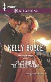 Salvation in the Sheriff's Kiss