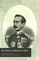 My Diary in Mexico in 1867  Including the Last Days of the Emperor Maximilian PDF