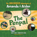 The Unschooled Adventures of Amanda and Aidan  The Penpal Book