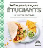 Petits et grands plats pour étudiants: 100 recettes inratables