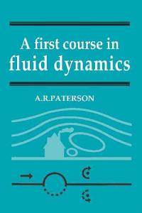 A First Course in Fluid Dynamics PDF