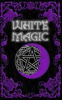 White Magic Spell Book Book PDF
