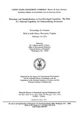 Metrology and Standardization in Less-developed Countries: The Role of a National Capability for Industrializing Economies; Proceedings of a Seminar Held at Airlie House, Warrenton, Virginia, February 1-4, 1971