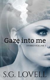 Gaze Into Me