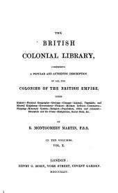 History of the British Possessions in the Indian & Atlantic Oceans: Comprising Ceylon, Penang, Malacca, Sincapore, the Falkland Islands, St. Helena, Ascension, Sierra Leone, the Gambia, Cape Coast Castle, &c. &c