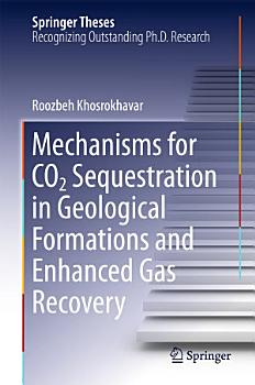 Mechanisms for CO2 Sequestration in Geological Formations and Enhanced Gas Recovery PDF