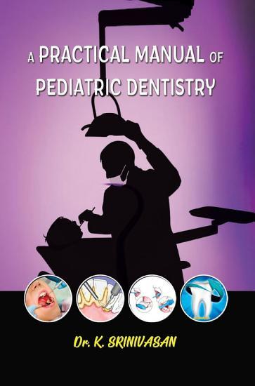A Practical Manual of Pediatric Dentistry PDF