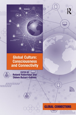 Global Culture: Consciousness and Connectivity