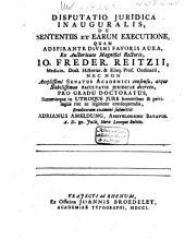 Disputatio juridica inauguralis, de sententiis et earum executione