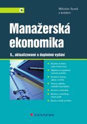 Manažerská ekonomika: 5., aktualizované a doplněné vydání