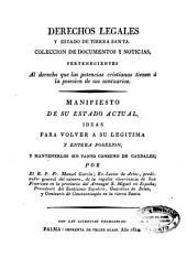 Derechos legales y estado de Tierra Santa: colección de documentos y noticias pertenecientes al derecho que las potencias cristianas tienen á la posesión de sus santuarios...