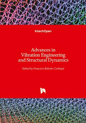 Advances in Vibration Engineering and Structural Dynamics PDF