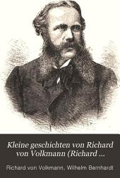 Kleine geschichten von Richard von Volkmann (Richard Leander) und andere erzählungen, with notes and vocabulary for beginners in German