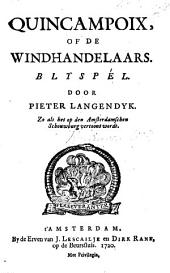 Quincampoix, of de Windhandelaars: blyspel [in three acts and in verse].