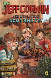 The Wild, Wild Southwest!: Junior Explorer Series, Book 3