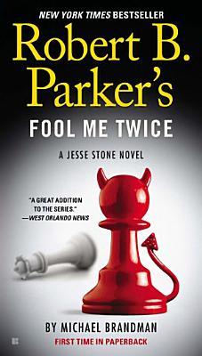 Robert B  Parker s Fool Me Twice