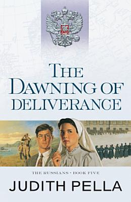 The Dawning of Deliverance  The Russians Book  5