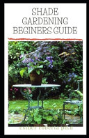 Shade Gardening Beginers Guide