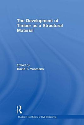 The Development of Timber as a Structural Material