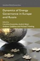 Dynamics of Energy Governance in Europe and Russia PDF