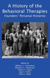 A History of the Behavioral Therapies: Founders' Personal Histories
