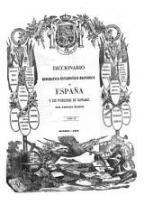Diccionario geografico-estadistico-historico de España y sus posesiones de ultramar: GUA - JUZ, Volumen 9