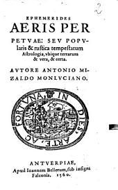 Ephemerides aeris perpetuae, seu popularis & rustica tempestatum astrologia ...