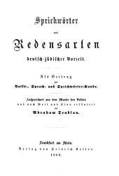 Sprichwörter und Redensarten deutsch-jüdischer Vorzeit: als Beitrag zur Volks-, Sprach- und Sprichwörter-Kunde : aufgezeichnet aus dem Munde des Volkes und nach Wort und Sinn erläutert