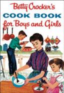 Betty Crocker s Cookbook for Boys and Girls