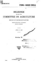 Radio Broadcasting--seed Bill: Hearings Before the Committee on Agriculture, House of Representatives, Sixty-seventh Congress, Second Session. April 11, 1922