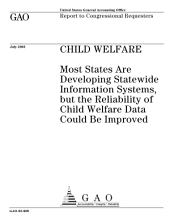 Child welfare most states are developing statewide information systems, but reliability of child welfare data could be improved : report to congressional requesters