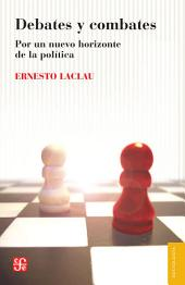 Debates y combates: Por un nuevo horizonte de la política
