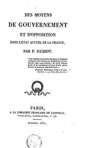 Des moyens de gouvernement et d'opposition dans l'état actuel de la France