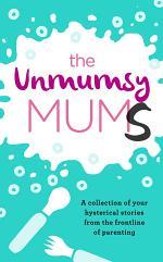 The Unmumsy Mums