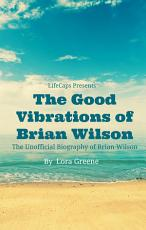 The Good Vibrations of Brian Wilson