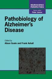 Pathobiology of Alzheimer's Disease