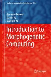Introduction to Morphogenetic Computing